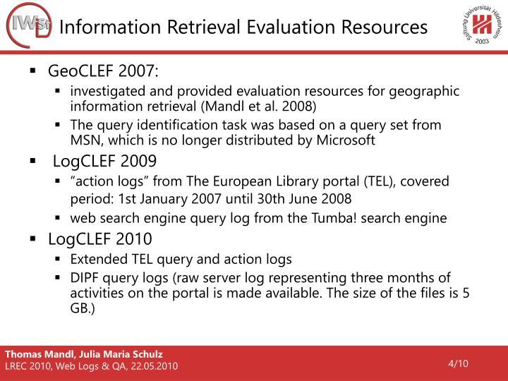 Information Retrieval Evaluation Resources