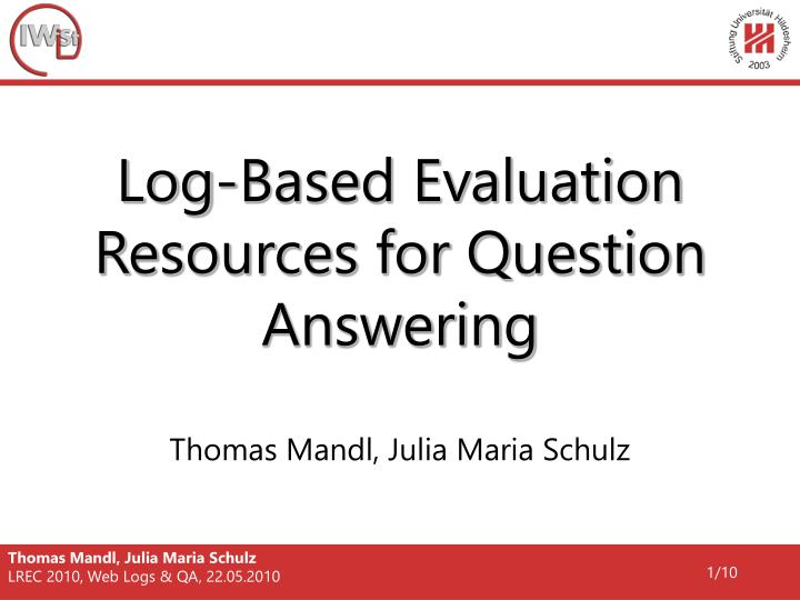 Log based evaluation resources for question answering