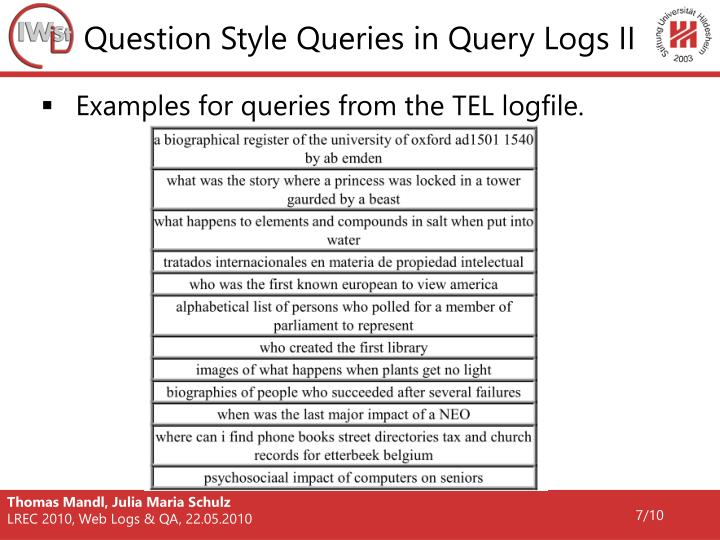 Question Style Queries in Query Logs II