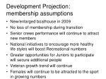 development projection membership assumptions