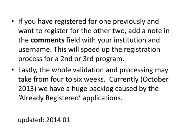 If you have registered for one previously and want to register for the other two, add a note in the