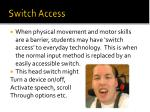 switch access