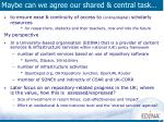 maybe can we agree our shared central task