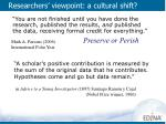 researchers viewpoint a cultural shift