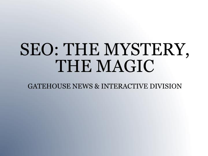 seo the mystery the magic gatehouse news interactive division n.