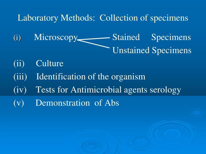 Laboratory Methods:  Collection of specimens