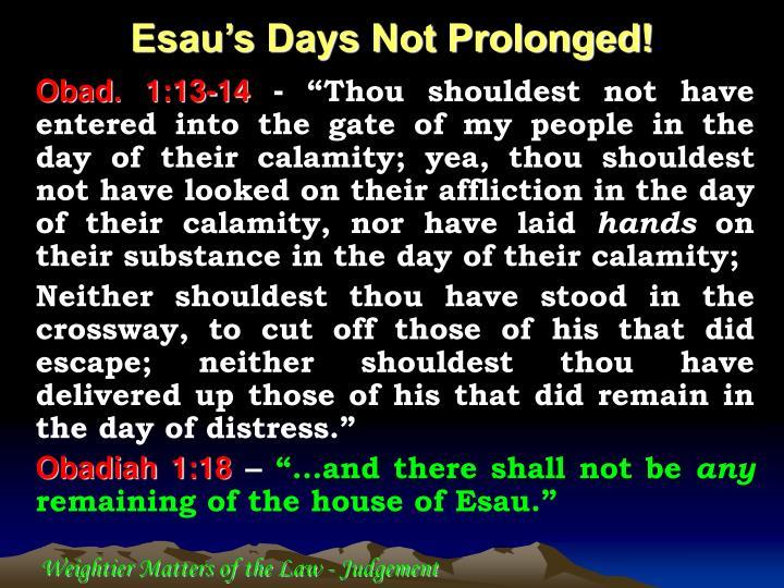 Esau's Days Not Prolonged!