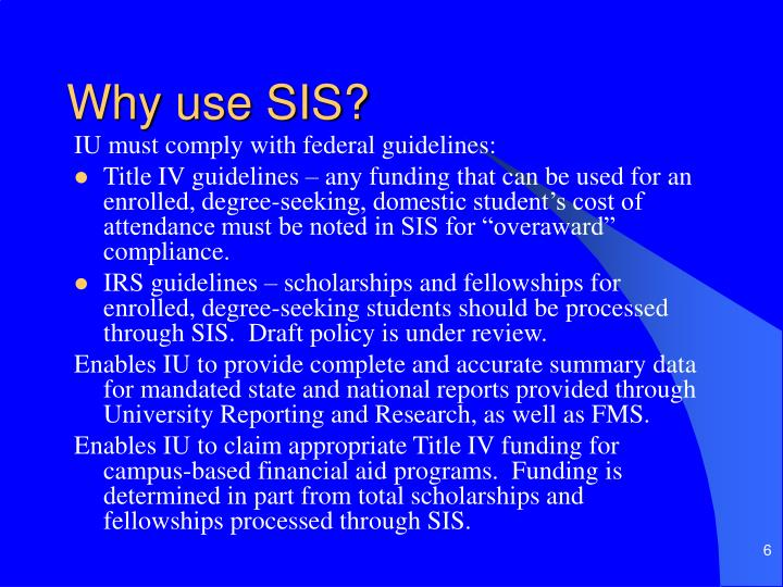 Why use SIS?