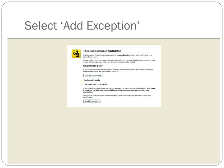 Select 'Add Exception'
