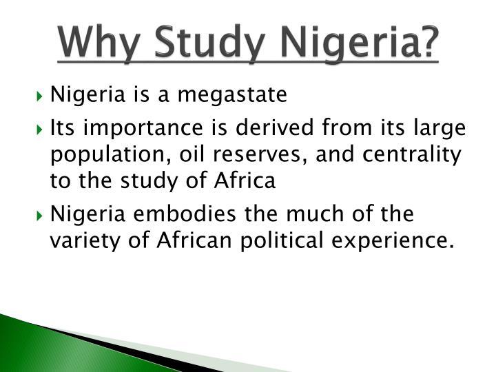 Why study nigeria