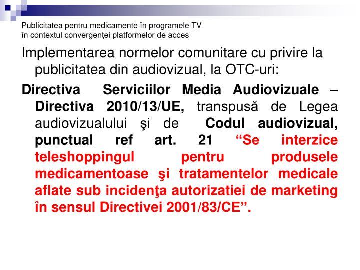 Publicitatea pentru medicamente n programele tv n contextul convergen ei platformelor de acces1