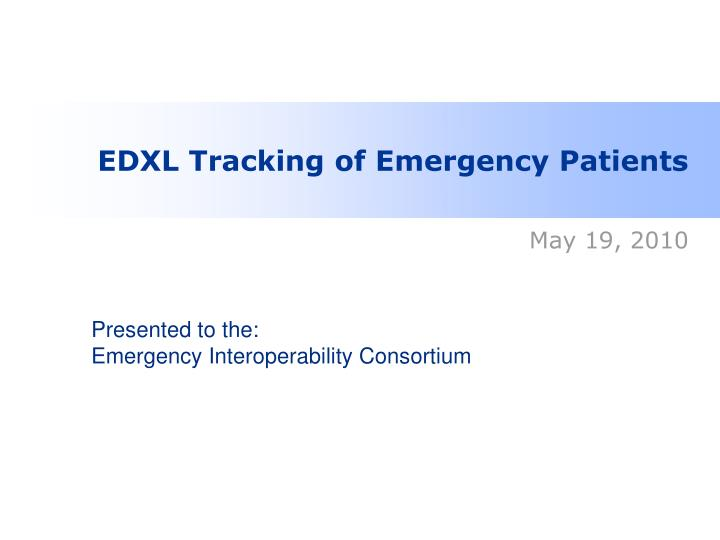 edxl tracking of emergency patients n.
