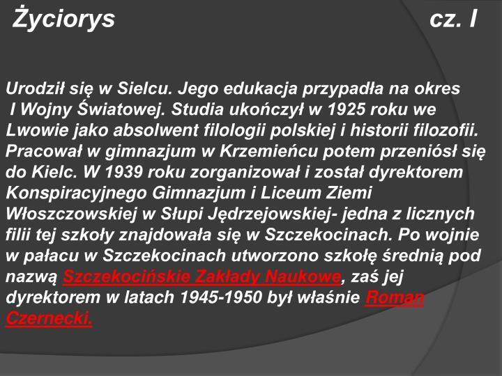 Życiorys                                             cz. I