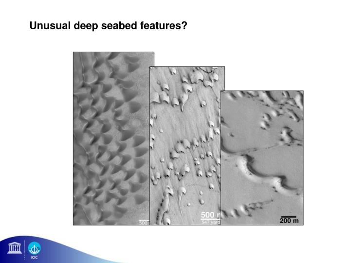 Unusual deep seabed features?