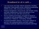 broadband for all in call4 2 2