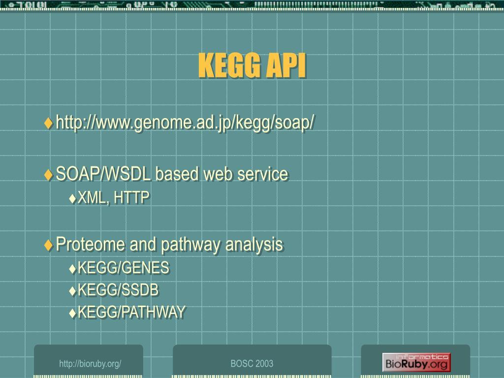 PPT - BioRuby and the KEGG API PowerPoint Presentation - ID