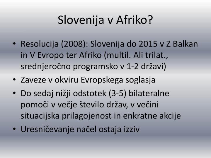 Slovenija v Afriko?