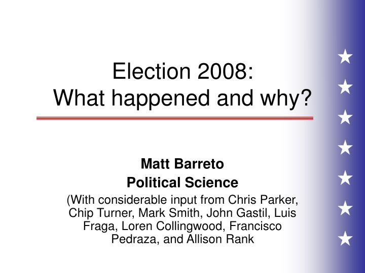 election 2008 what happened and why n.