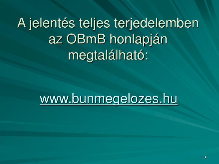 A jelentés teljes terjedelemben az OBmB honlapján megtalálható: