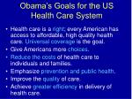 obama s goals for the us health care system