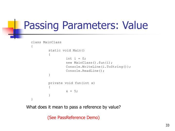 Passing Parameters: Value