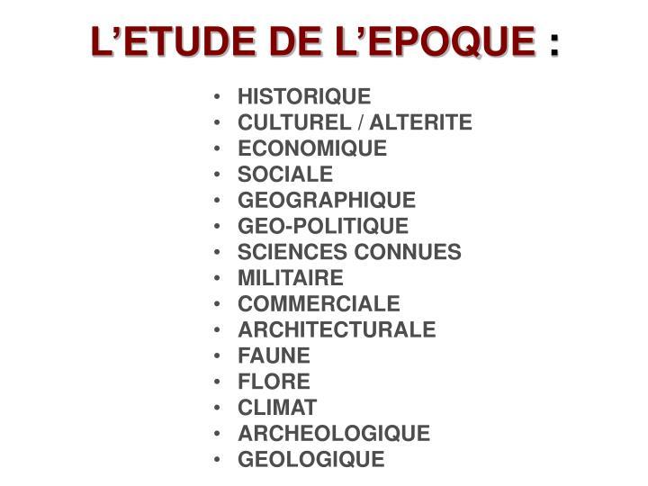 L'ETUDE DE L'EPOQUE