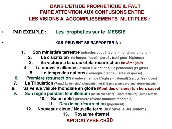 DANS L'ETUDE PROPHETIQUE IL FAUT