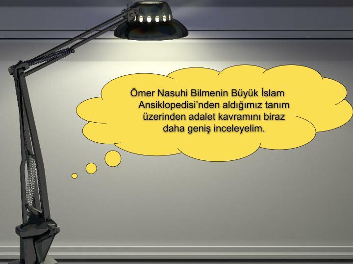 Ömer Nasuhi Bilmenin Büyük İslam Ansiklopedisi'nden aldı