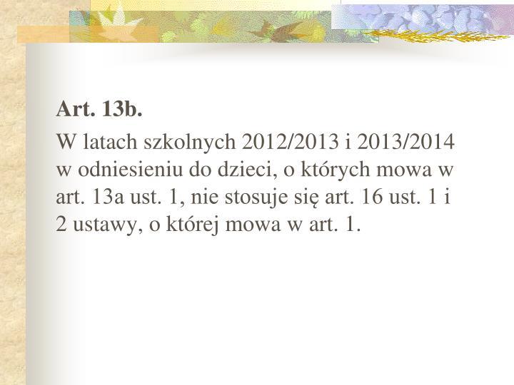 Art. 13b.