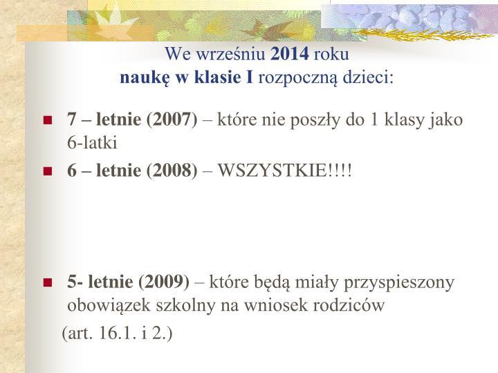 7 – letnie (2007)
