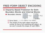 free form object encoding6