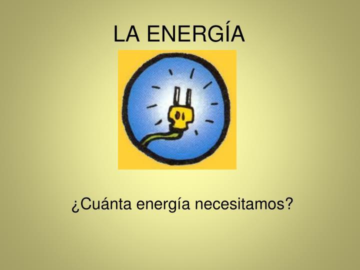 La energ a