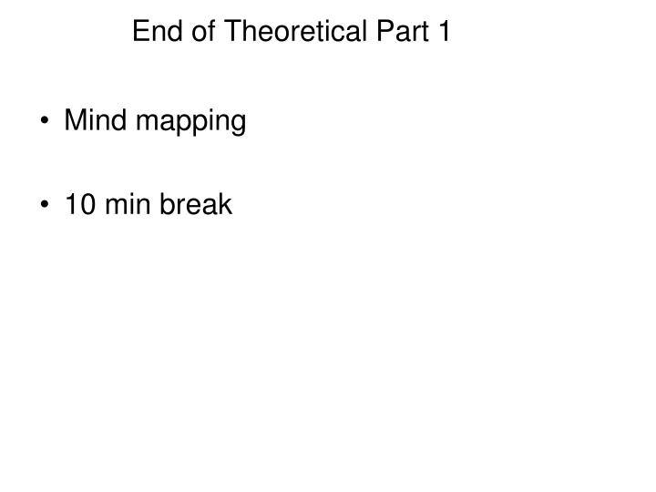 End of Theoretical Part 1