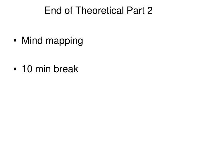 End of Theoretical Part 2