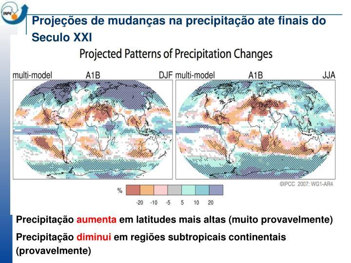 Projeções de mudanças na precipitação ate finais do Seculo XXI