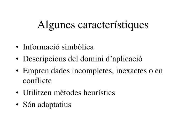 Algunes característiques