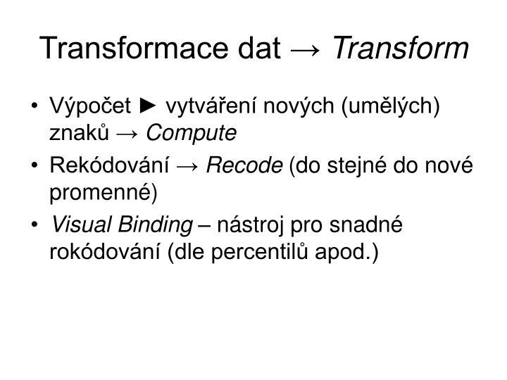 Transformace dat →