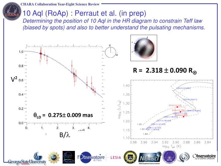 10 Aql (RoAp) : Perraut et al. (in prep)