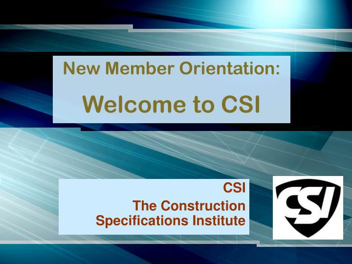 new member orientation welcome to csi n.