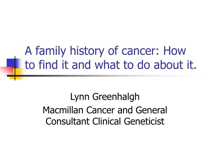 a family history of cancer how to find it and what to do about it n.