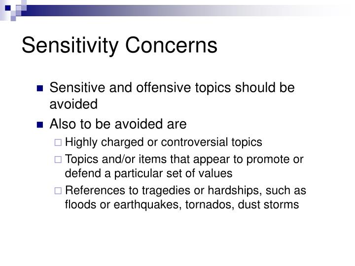 Sensitivity Concerns