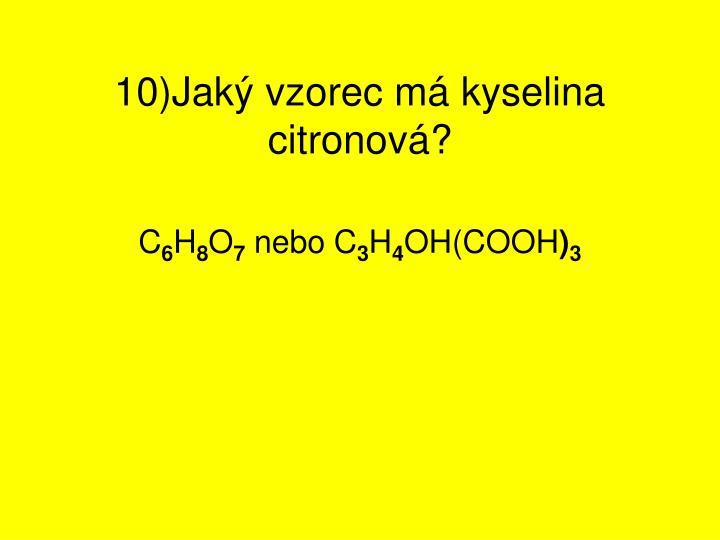 10)Jaký vzorec má kyselina citronová?