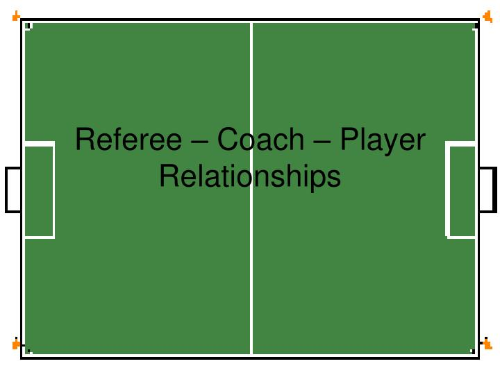 Referee coach player relationships