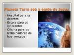 planeta terra sob a gide de jesus