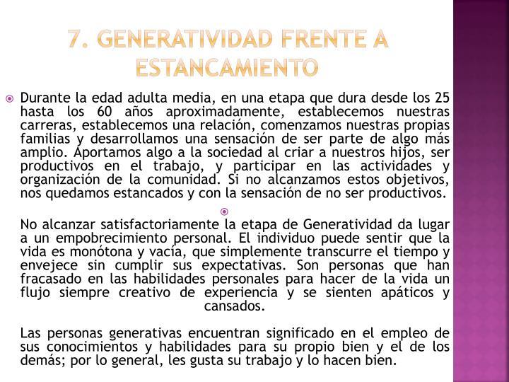 7. Generatividad frente a estancamiento