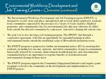 environmental workforce development and job training grants overview continued