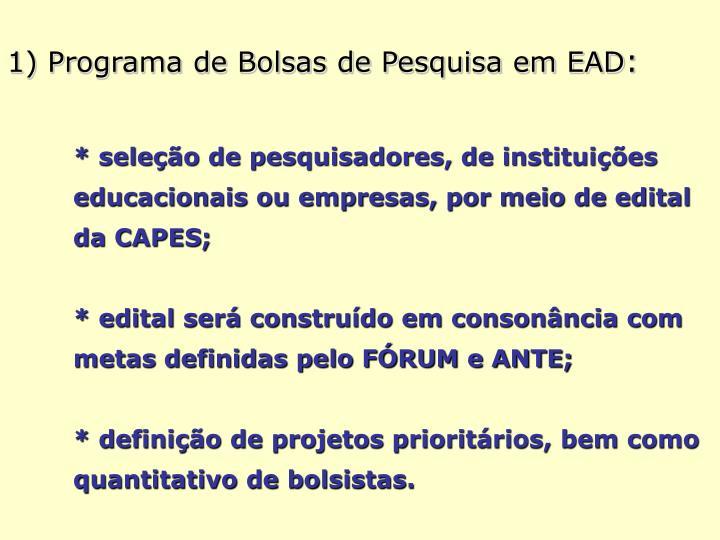 1) Programa de Bolsas de Pesquisa em EAD