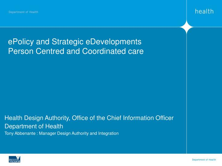 epolicy and strategic edevelopments person centred and coordinated care n.