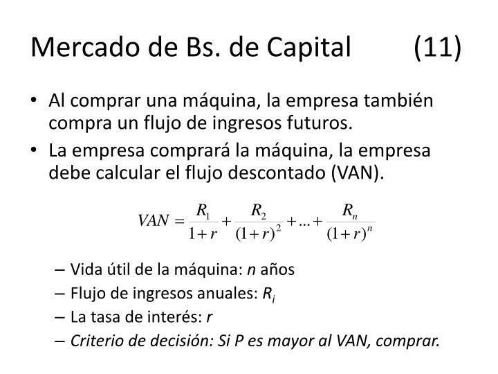 Mercado de Bs. de Capital     (11)