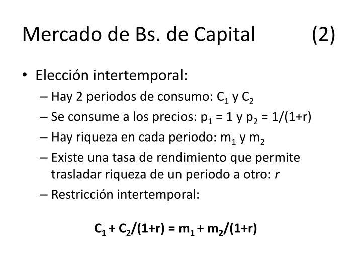 Mercado de Bs. de Capital(2)